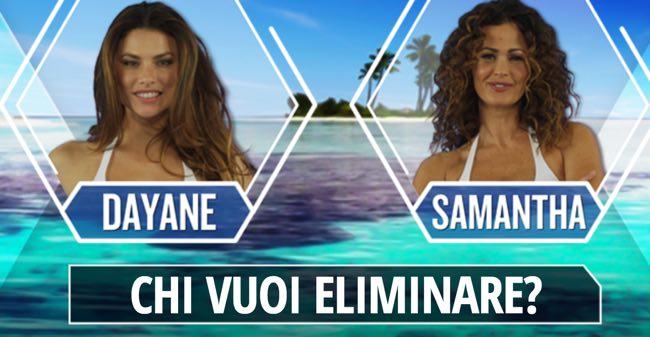 Eliminato Isola dei famosi tra Dayane Mello e Samantha De Grenet percentuali